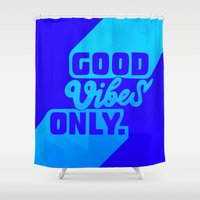 good vibes Shower Curtains featuring Good Vibes by Daizy Jain
