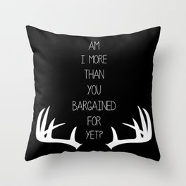 Am I More Than You Bargained For Yet(black) Throw Pillow