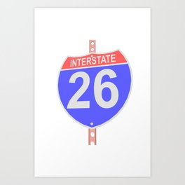 Interstate highway 26 road sign Art Print