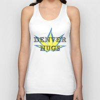 denver Tank Tops featuring Denver Nugz by Brunsville