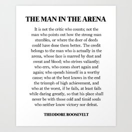 The Man In The Arena, Theodore Roosevelt, Daring Greatly Art Print
