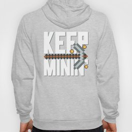 Keep Minin' Cryoptocurrency Exchange Investing Digital Currency Bitcoin Alt Coin Money Trader Hoody