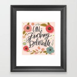 Pretty Swe*ry: UnFuckingBelievable Framed Art Print