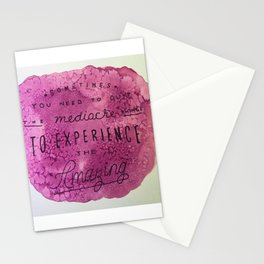sometimes you need to quit the mediocre things to experience the amazing Stationery Cards