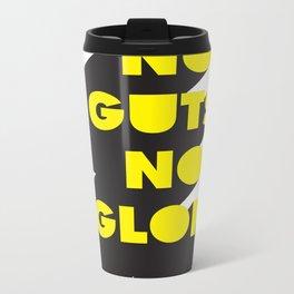 No guts No glory White Metal Travel Mug