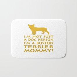 I'm a Boston Terrier Mommy! Bath Mat