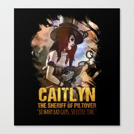 League of Legends CAITLYN - [The Sheriff Of Piltover] Canvas Print