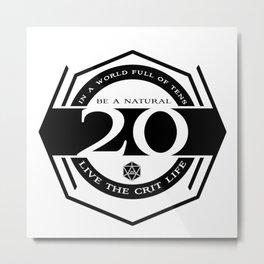 D20 Crit Life Be a Nat 20 Metal Print