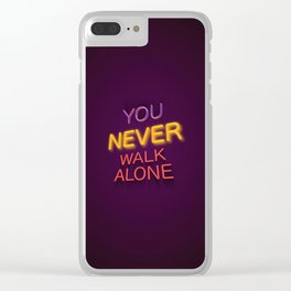 You Never Walk Alone Clear iPhone Case