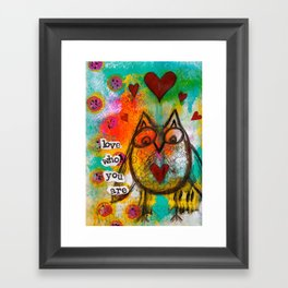 Love Who You Are Framed Art Print