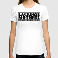 lacrosse T-shirts featuring Lacrosse Mothers by YouGotThat.com