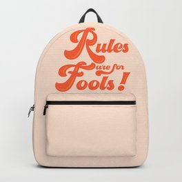 Rules are for fools Backpack