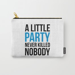 A Little Party Funny Quote Carry-All Pouch