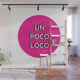un poco loco (pink) Wall Mural