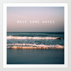 Make Some Waves Art Print