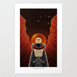 I Am Completely Alone Here Art Print