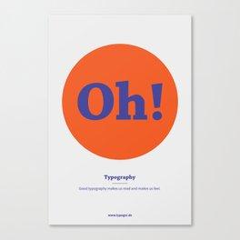 Oh! Typography Canvas Print