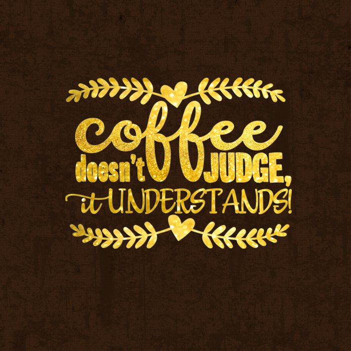 Coffee doesn´t judge, it understands- Gold glitter Typography Comforters