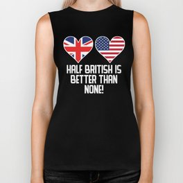 Half British Is Better Than None Biker Tank
