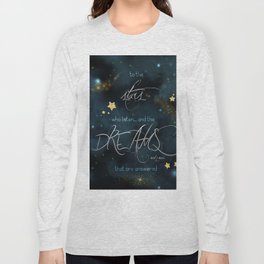 To the stars who listen... Long Sleeve T-shirt