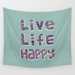 Live Life Happy Poster Wall Tapestry