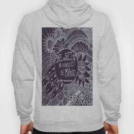 Be Silly Be Honest Be Kind Zentangle, Ralph Waldo Emerson Hoody