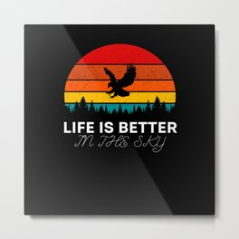Life Is Better In The Sky - Eagle Life Metal Print