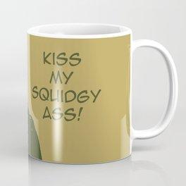 Kick my squidgy ass Coffee Mug