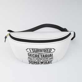 Secretary Gift I Survived My Secretarial Career with my Sanity Somewhat Intact Secretary 2 Fanny Pack