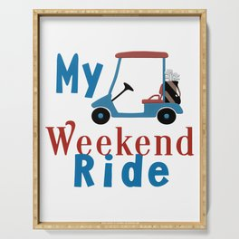 My Weekend Ride Funny Golf Lover Gift Serving Tray