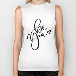 """Be You"" Hand Lettering Art (Black) Biker Tank"