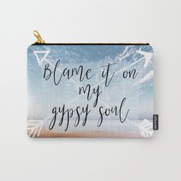 Blame it on my Gypsy Soul - Boho Wanderlust Quote Carry-All Pouch