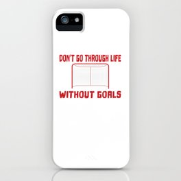 Don't go through life without goals iPhone Case
