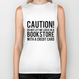 Caution! Do Not Let Me Loose In a Bookstore! Biker Tank