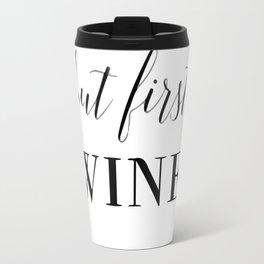 But first, wine Travel Mug