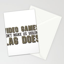 Gaming Humor Video Games Don't Make Us Violent Lag Time Does Stationery Cards