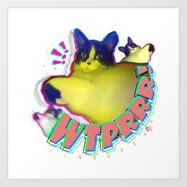 WTPRRR! - Sayen Art Print