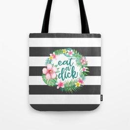 Eat A Dick Tote Bag