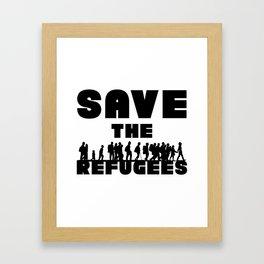SAVE THE REFUGEES Framed Art Print