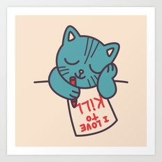I Love To Kill Cat Art Print