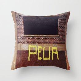 peur peur - fear fear Throw Pillow