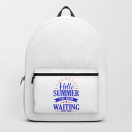 Hello Summer I've Been Waiting For You br Backpack