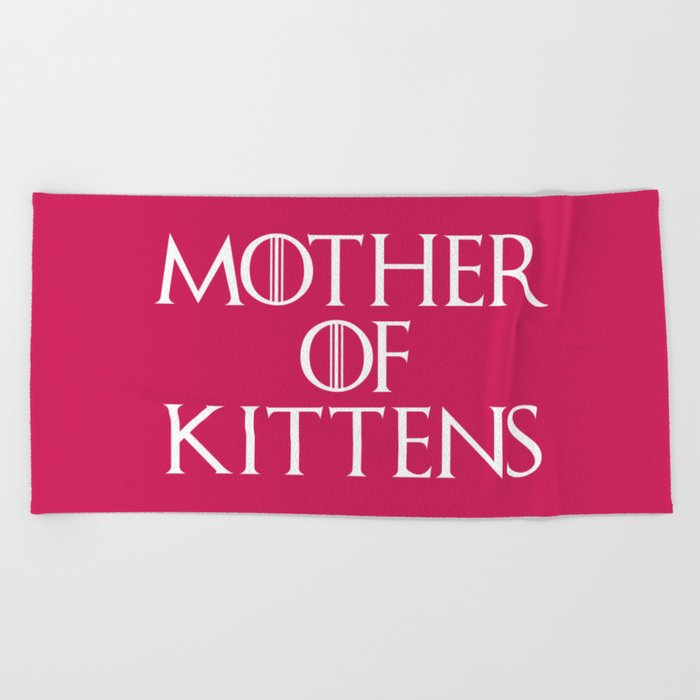 Mother Of Kittens Funny Quote Beach Towel