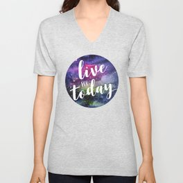 Live for Today Galaxy Typography Watercolor Quote Unisex V-Neck