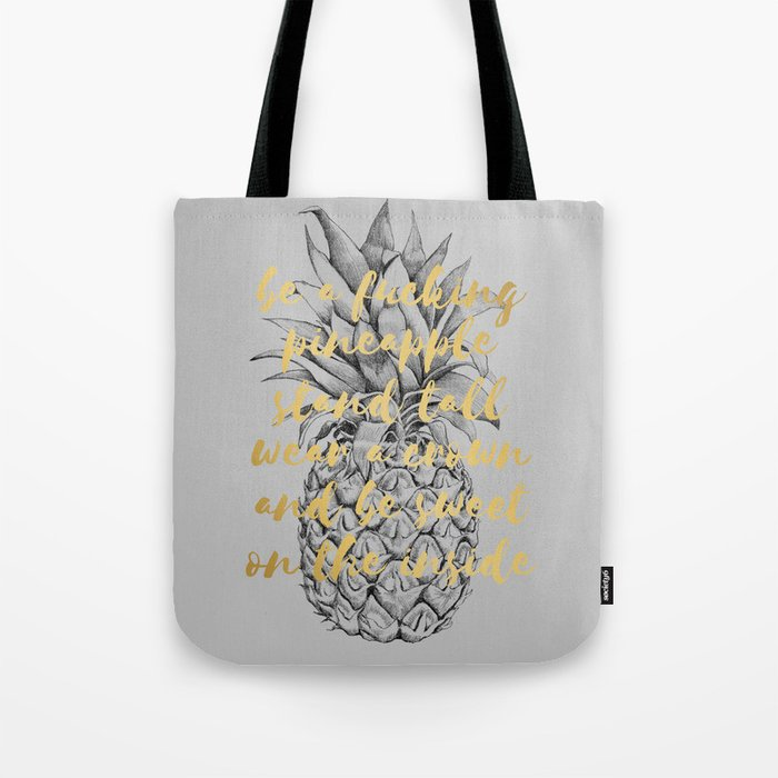 Be A Fucking Pineapple Tote Bag