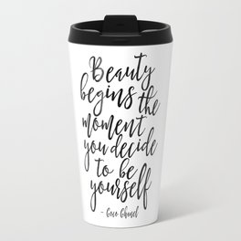 Beauty Begins The Moment You Decide To Be Yourself,Be You Sign,Fashion Print,Fashion Poster,Girls Ro Travel Mug