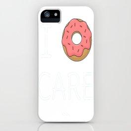 Cute I Donut Care iPhone Case