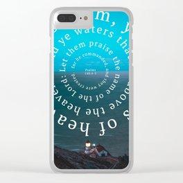 Psalms 148: Praise him Clear iPhone Case