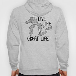Live the Great (Lakes) Life Hoody