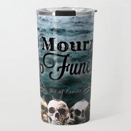 No Mourners - Black Travel Mug